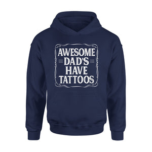 Awesome Dads Have Tattoos Hoodie