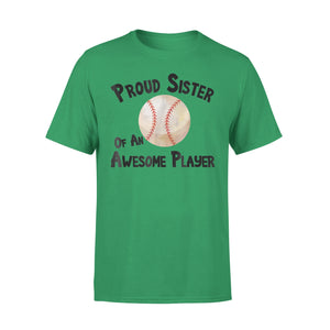 Proud Sister Of An Awesome Baseball Player  T-Shirt