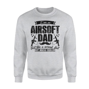Airsoft Dad I Am An Airsoft Dad Sweatshirt