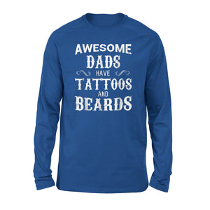 Awesome Dads Have Tattoos And Beards Long Sleeve T-Shirt