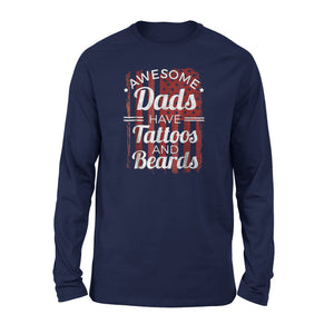 Awesome Dads Have Tattoos And Beards Funny Dad Long Sleeve T-Shirt