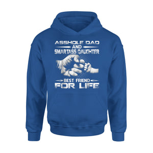 Asshole Dad And Smartass Daughter Best Friend For Life Hoodie