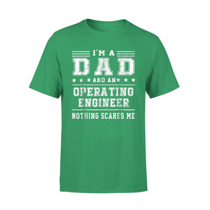 A Dad And Operating Engineer T-Shirt