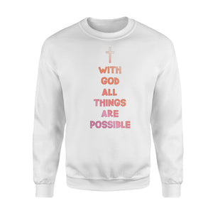 With God All Things Are Possible Sweatshirt