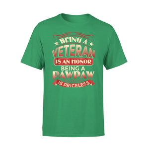 Being A Veteran Is An Honor Being A Pawpaw Is Priceless T-Shirt