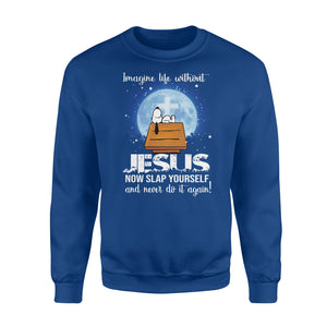 Jesus Now Slap Yourself Sweatshirt
