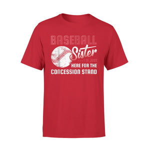 Baseball Sister I'm Just Here For Concession Stand T-Shirt