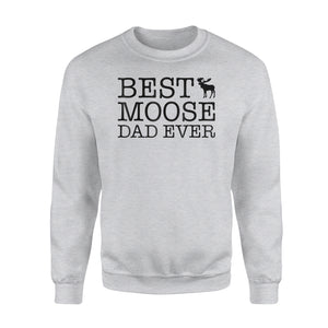 Best Moose Dad Ever Sweatshirt