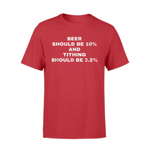 Beer Should Be 10% And Tithing 3.2% T-Shirt