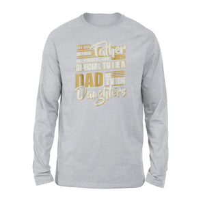 Any Man Can Be A Father - Dad Of Twin Daughters Long Sleeve T-Shirt