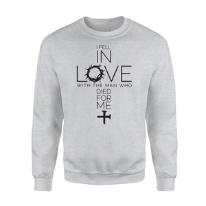 I Fell In Love With The Man Who Died For Me Sweatshirt