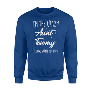 Crazy Aunt Tammy , Funny Family Reunion Auntie Gift Sweatshirt
