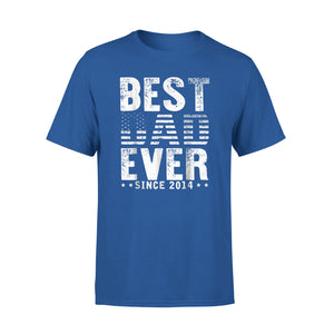 Best Dad Ever Since 2014 4Th T-Shirt