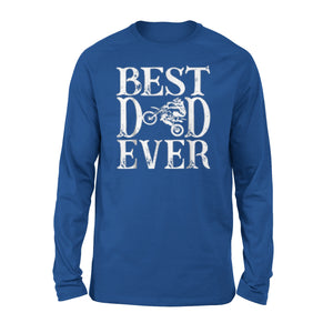 Best Dad Ever Shirt Moto Motocross Rider Long Sleeve T-Shirt