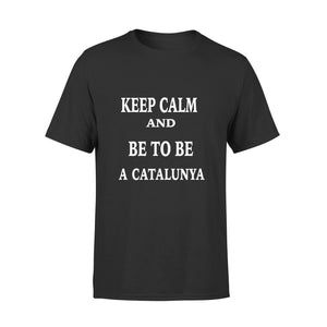 Keep Calm And Be To Be A Catalunya 01