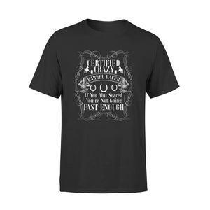 Certified Crazy Barrel Racer If You Aint Seared You're Not Going Fast Enough T-Shirt