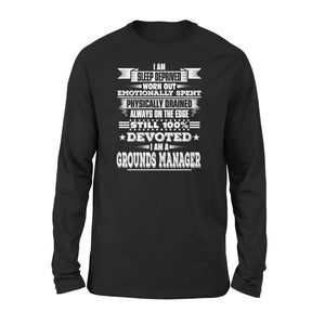 Mens Cotton Long Sleeve T-Shirt - I Am A Grounds Manager
