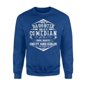 Comedian Comedian Daughter Sweatshirt