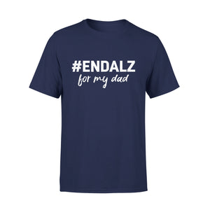 #Endalz For My Dad T-Shirt