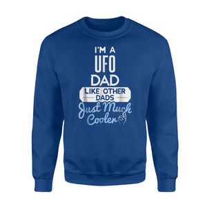 Cool Fathers Day UFO Dad Sweatshirt