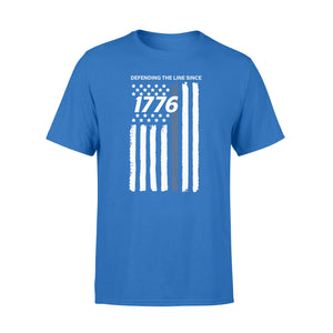 Defending The Line Since 1776 T-Shirt 4th Of July Independence Day