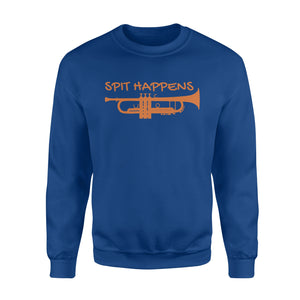 Funny Trumpet, Spit Happens Band Player Gift Sweatshirt