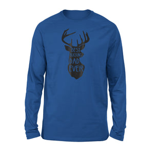 Best Bucking Dad Ever 03 Long Sleeve T-Shirt