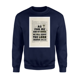 As For Me And My House We Will Serve The Lord Joshua Sweatshirt