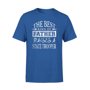 Best Father Raises State Trooper Dad T-Shirt