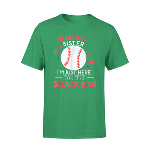 Baseball Sister I'm Just Here For The Snack Bar T-Shirt