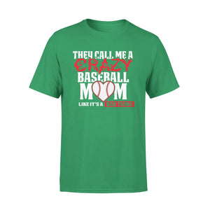 They Call Me A Crazy Baseball Mom T-Shirt