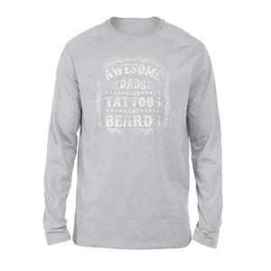 Awesome Dads Have Tattoos And Beard Fathers Day Long Sleeve T-Shirt