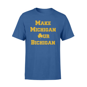 Irish Football Make Michigan Our Bichigan T-Shirt