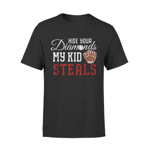 Hide Your Diamonds My Kid Steals T-Shirt
