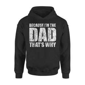 Mens Cotton Hoodie - Because I'm The Dad Thats Why