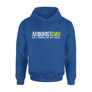 Arborist Dad Fathers Day Hoodie