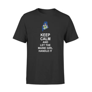 Keep Calm And Let The Maine Girl Handle It 01 Premium T-Shirt