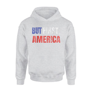 But First America Premium Hoodie
