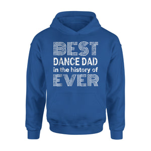 Best Dance Dad In The History Of Ever Hoodie