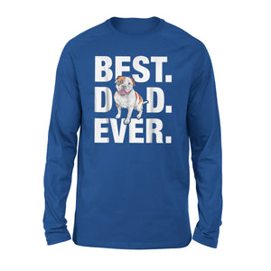 Best American Bulldog Dad Ever Long Sleeve T-Shirt
