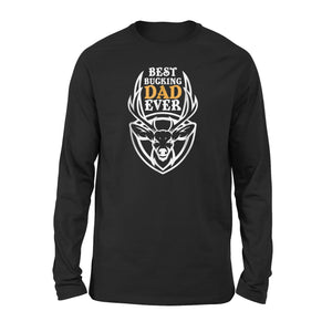 Best Bucking Dad Ever 02 Long Sleeve T-Shirt