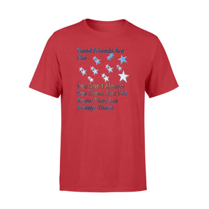 Good Friends Are Like Stars You Don't Always See Them T-Shirt