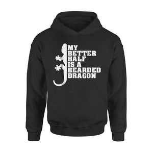 My Better Half Is A Bearded Dragon Hoodie