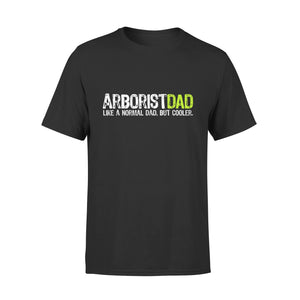 Arborist Dad Fathers Day T-Shirt