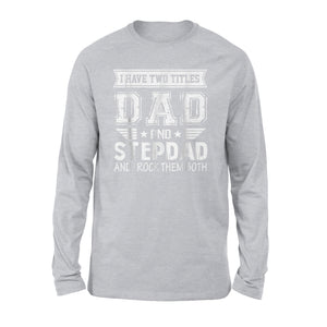 Best Dad And Stepdad Long Sleeve T-Shirt