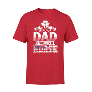 Best Dad Raises A Nurse T-Shirt