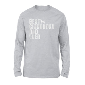Best Chihuahua Dad Ever Long Sleeve T-Shirt