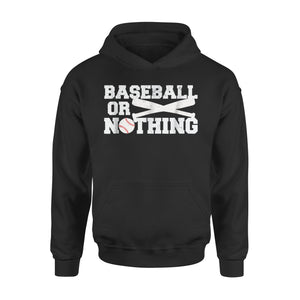 Baseball or Nothing Hoodie