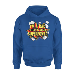 Im A Dad What's Yours Super Power Funny Hoodie