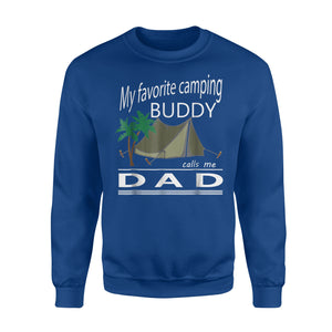 Cool Camping Dad - My Favorite Camping Buddy Calls Me Dad Sweatshirt